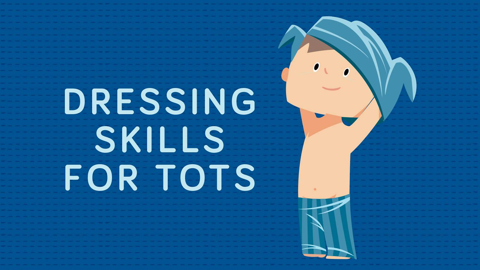 Tots--A-by-age-guide-to-your-tot's-self-dressing-skills-main