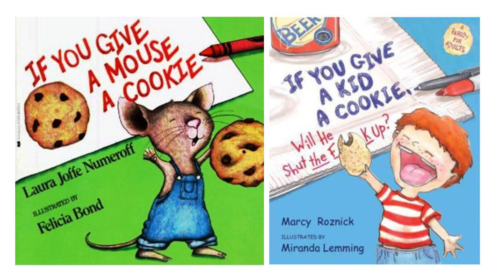 If You Give a Mouse a Cookie & If You Give a Kid a Cookie (Will He Shut The F**k Up?)