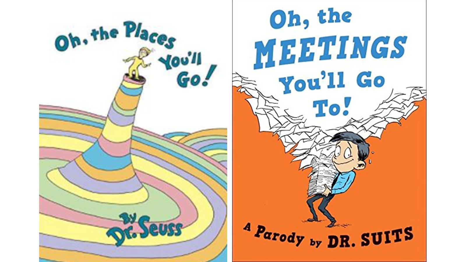 Oh, The Places You'll Go! & Oh, The Meetings You'll Go To!: A Parody