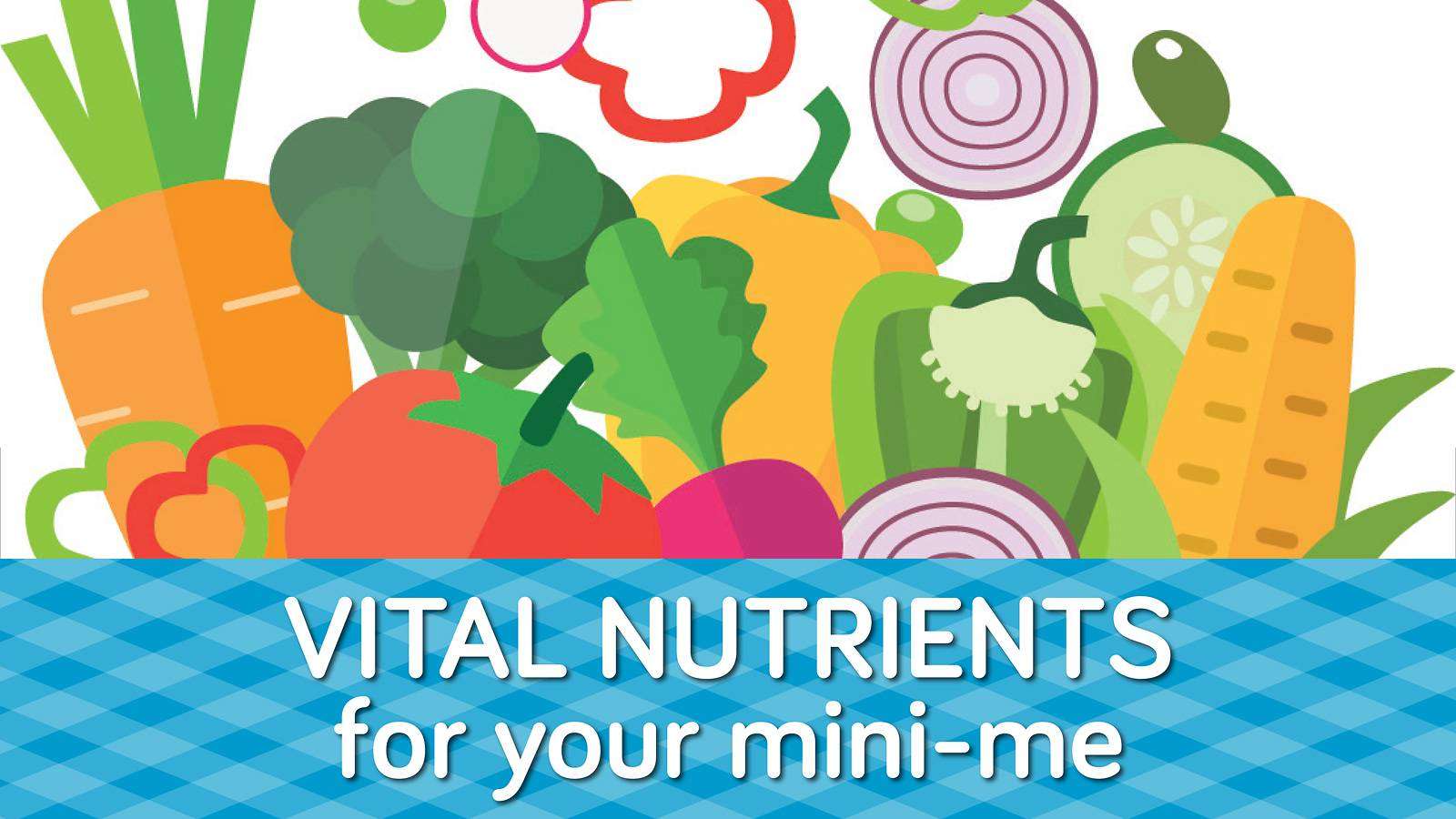 tots---12-must-have-nutrients-for-your-mini-me-1
